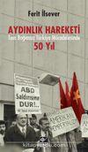 Aydınlık Hareketi & Tam Bağımsız Türkiye Mücadelesinde 50 Yıl
