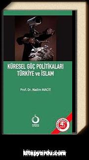 Küresel Güç Politikaları Türkiye ve İslam