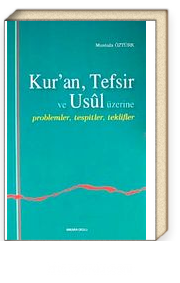 Kur'an, Tefsir ve Usul Üzerine & Problemler, Tespitler, Teklifler
