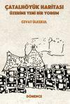 Çatalhöyük Haritası Üzerine Yeni Bir Yorum