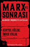 Marx ve Sonrası & Marksist Düşünceye Katkılar