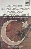 Milli Mücadele'de Mustafa Kemal Paşa'nın Yabancılarla Temas ve Görüşmeleri & Asker, Siyasi Temsilci ve Gazeteciler