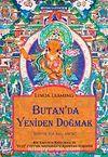 Butan'da Yeniden Doğmak & Mistik Bir Başlangıç