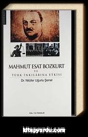 Mahmut Esat Bozkurt ve Türk İnkılabına Etkisi