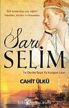 Sarı Selim & Ya Devlet Başa Ya Kuzgun Leşe