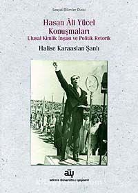Hasan Ali Yücel KonuşmalarıUlusal Kimlik İnşası ve Politik Retorik - Halise Karaaslan Şanlı pdf epub