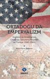 Ortadoğu'da Emperyalizm & İngiltere ve Amerika'nın Ortadoğu Savunma Projeleri ve Türkiye 1945-1960