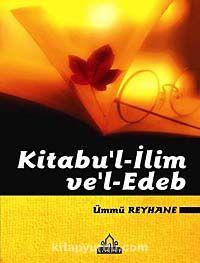 Kitabu'l-İlim ve Edeb - Ümmü Reyhane pdf epub