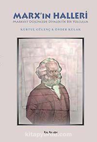 Marx'ın Halleri - Marksist Düşüncede Diyalektik Bir Yolculuk - Önder Kulak pdf epub