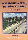 Diyarbakır'ın Fethi Tarihi ve Kültürü