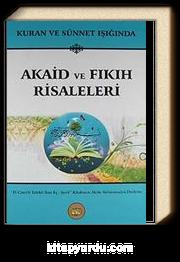 Kuran ve Sünnet Işığında Akaid ve Fıkıh Risaleleri & El Cami'fi Talebil İlmi Eş-Şerif Kitabının Akide Bölümünden Derleme