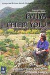 Osmanlı Seyyahı Evliya Çelebi'nin İzinde Evliya Çelebi Yolu
