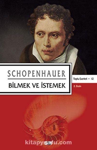 Bilmek ve İstemek - Arthur Schopenhauer pdf epub