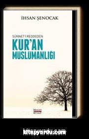 Sünneti Reddeden Kur'an Müslümanlığı