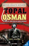 Mustafa Kemal'in Muhafızı Topal Osman