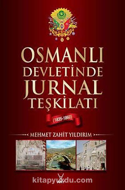 Osmanlı Devletinde Jurnal Teşkilatı - Mehmet Zahit Yıldırım pdf epub
