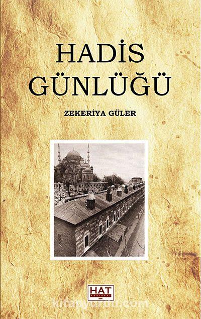Hadis Günlüğü - Zekeriya Güler pdf epub
