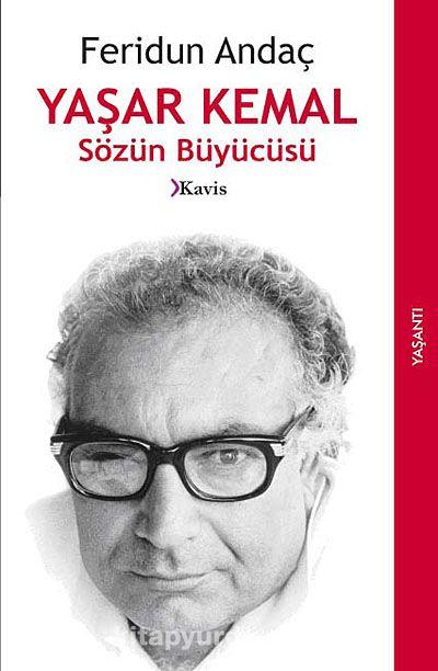 Yaşar Kemal Sözün Büyücüsü - Feridun Andaç pdf epub