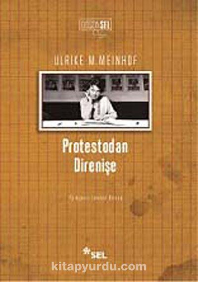 Protestodan Direnişe - Ulrike H. Meinhof pdf epub