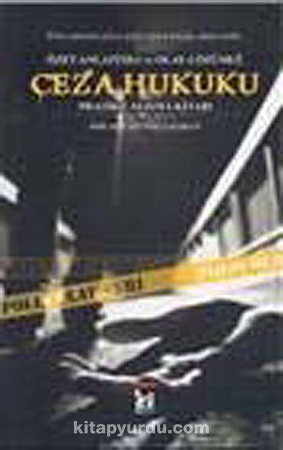 Özet Anlatımlı ve Olay Çözümlü Ceza Hukuku Pratik Çalışma Kitabı - Öğr. Gör. Güvenç Çalışkan pdf epub