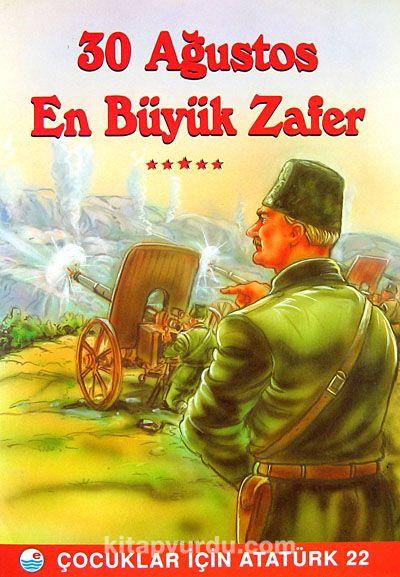 30 Ağustos En Büyük Zafer /Çocuklar İçin Atatürk - Mehmet Hengirmen pdf epub
