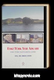 Eski Türk Yer Adları & Eski Türk Yazıtlarına Göre