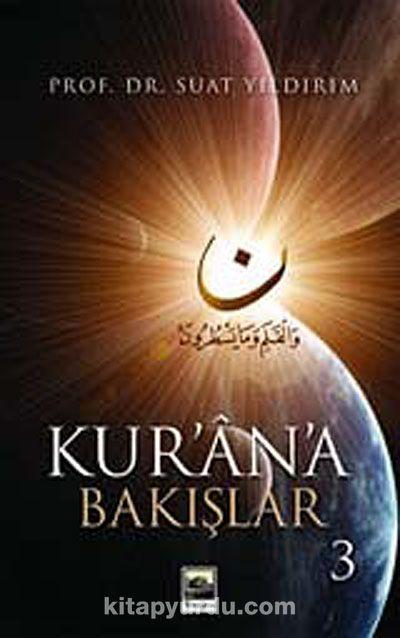 Kur'an'a Bakışlar 3 - Prof. Dr. Suat Yıldırım pdf epub
