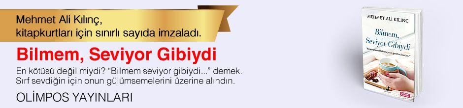 Bilmem, Seviyor Gibiydi. Mehmet Ali Kılınç, Kitapkurtları için Sınırlı Sayıda İmzaladı.