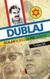 Dublaj & Öcalan'ın Rolü ve PKK Gerçeği