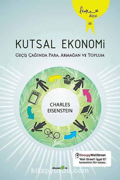 Kutsal EkonomiGeçiş Çağında Para, Armağan ve Toplum - Charles Eisenstein pdf epub
