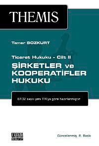 THEMIS Şirketler ve Kooperatifler Hukuku / Ticaret Hukuku Cilt 2 - Tamer Bozkurt pdf epub