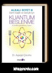 Alkali Diyet 3 / Daimi Sağlık ve Gençlik İçin Kuantum Beslenme