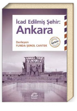 İcad Edilmiş Şehir : Ankara