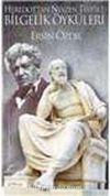 Heredot'tan Neyzen Tevfik'e Bilgelik Öyküleri