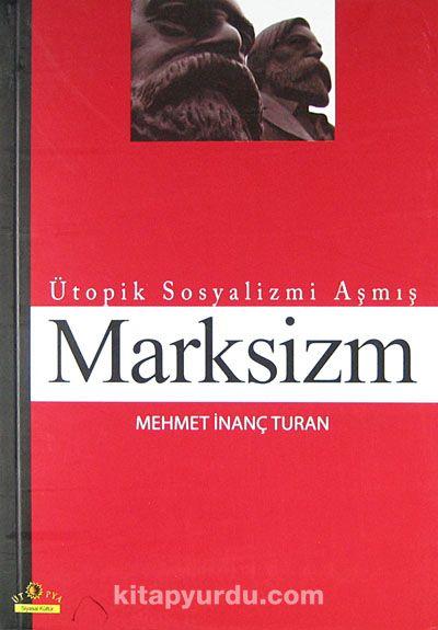 Ütopik Sosyalizmi Aşmış Marksizm