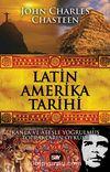 Latin Amerika Tarihi & Kanla ve Ateşle Yoğrulmuş Toprakların Öyküsü