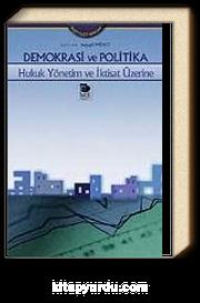 Demokrasi ve Politika -Hukuk Yönetim ve İktisat Üzerine