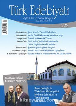 Türk Edebiyatı Aylık Fikir ve Sanat Dergisi Nisan 2017 Sayı 522