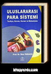 Uluslararası Para Sistemi & Tarihçe, Kurum, Kuram ve Mekanizma