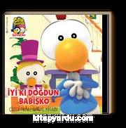 İyiki Doğdun Babişko / Çizgi Film Hikaye Kitabı