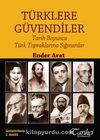 Türklere Güvendiler & Tarih Boyunca Türk Topraklarına Sığınanlar