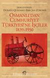 Osmanlıdan Cumhuriyet Türkiyesine İşçiler 1839-1950