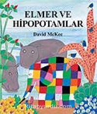 Elmer ve Hipopotamlar - David McKee pdf epub