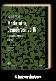 Modernite, Demokrasi ve Din & Kültüralizmlerin Eleştirisi