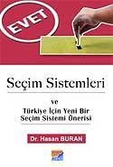 Seçim Sistemleri ve Türkiye İçin Yeni Bir Seçim Sistemi Önerisi