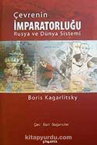 Çevrenin İmparatorluğu Rusya ve Dünya Sistemi - Boris Kagarlitsky pdf epub