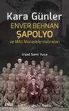Kara Günler & Enver Behnan Şapolyo ve Milli Mücadele Hatıraları