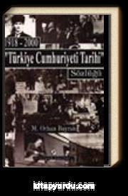 Türkiye Cumhuriyeti Tarihi Sözlüğü 1918-2000