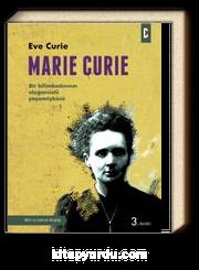 Marie Curie & Bir Bilimkadının Olağanüstü Yaşamöyküsü