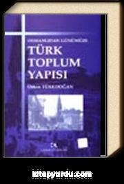 Türk Toplum Yapısı / Osmanlıdan Günümüze